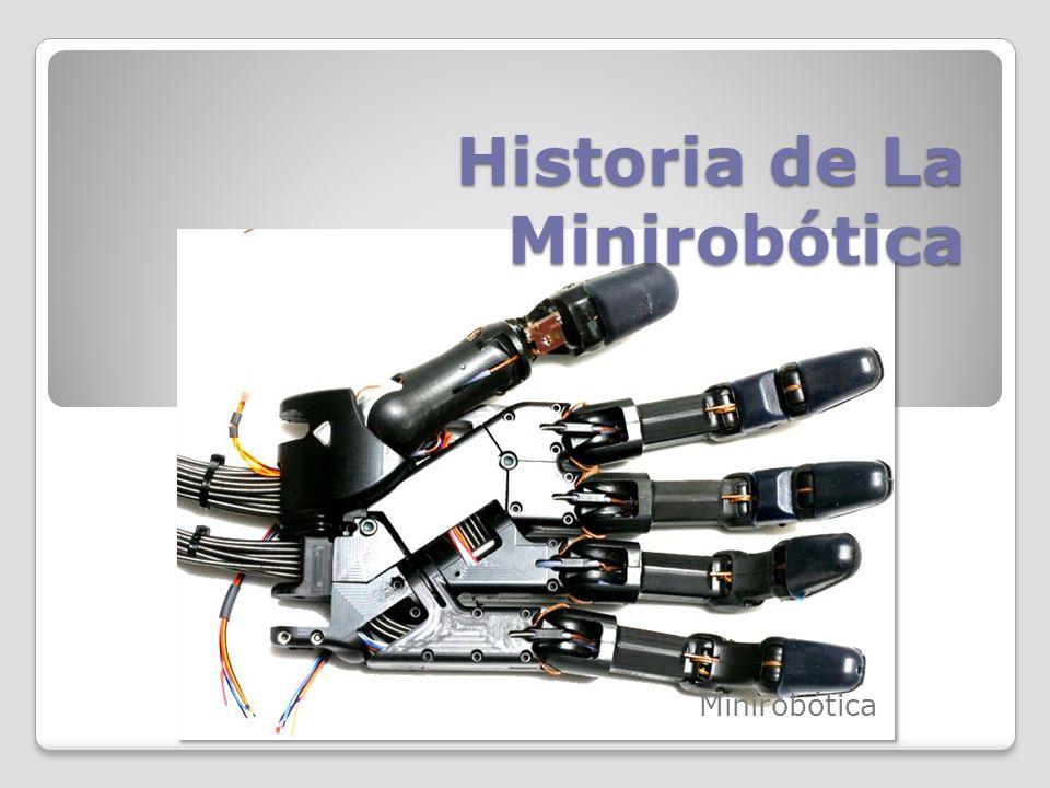 Historia de La Minirobótica Minirobótica