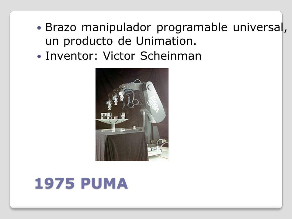 1973 FAMULUS Primer robot con seis ejes electromecánicos. Inventor: Kuka Robot Group