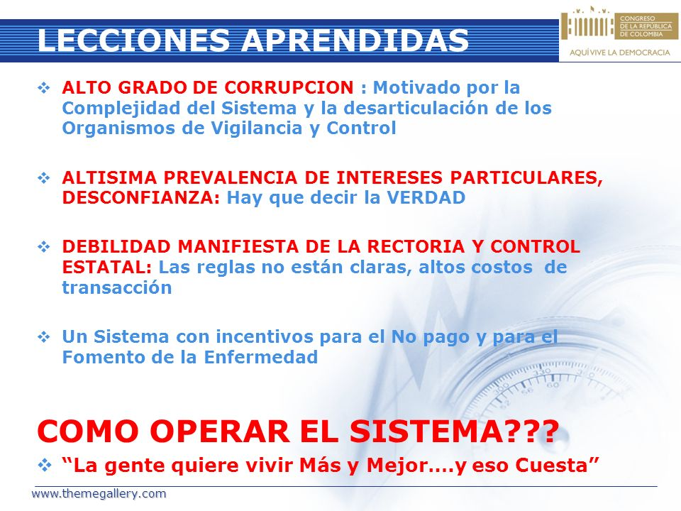 LECCIONES APRENDIDAS ALTO GRADO DE CORRUPCION : Motivado por la Complejidad del Sistema y la desarticulación de los Organismos de Vigilancia y Control