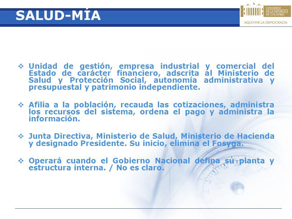 SALUD-MÍA Unidad de gestión, empresa industrial y comercial del Estado de carácter financiero, adscrita al Ministerio de Salud y Protección Social, au