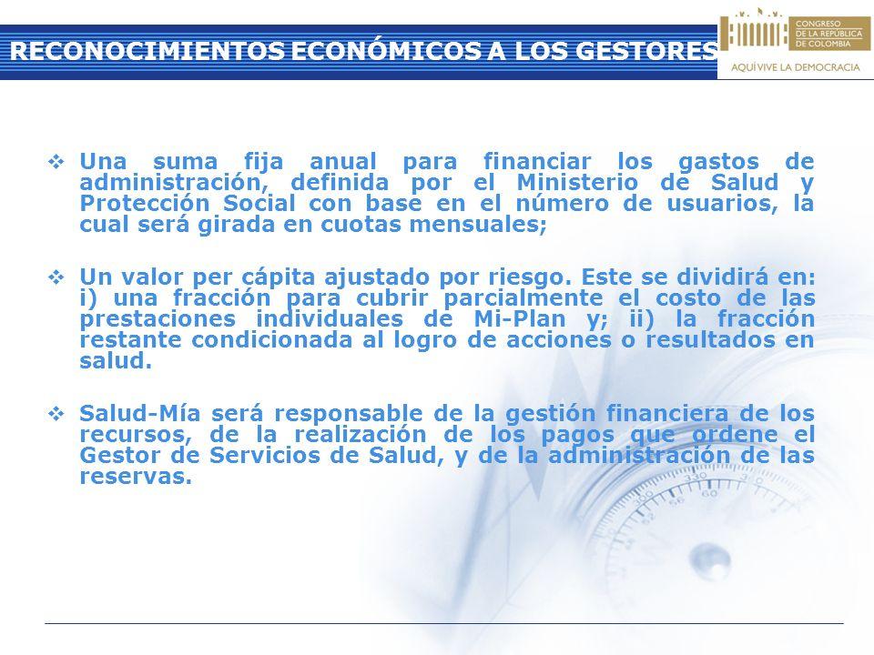 RECONOCIMIENTOS ECONÓMICOS A LOS GESTORES Una suma fija anual para financiar los gastos de administración, definida por el Ministerio de Salud y Prote