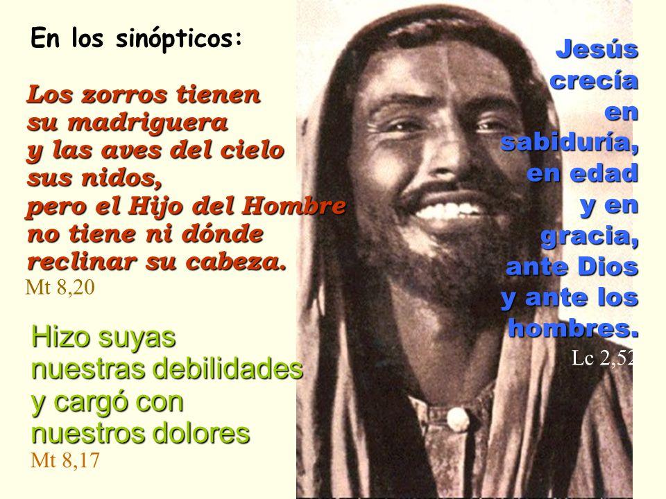 Jesúscrecíaensabiduría, en edad y en gracia, ante Dios y ante los hombres. Lc 2,52 Los zorros tienen su madriguera y las aves del cielo sus nidos, per