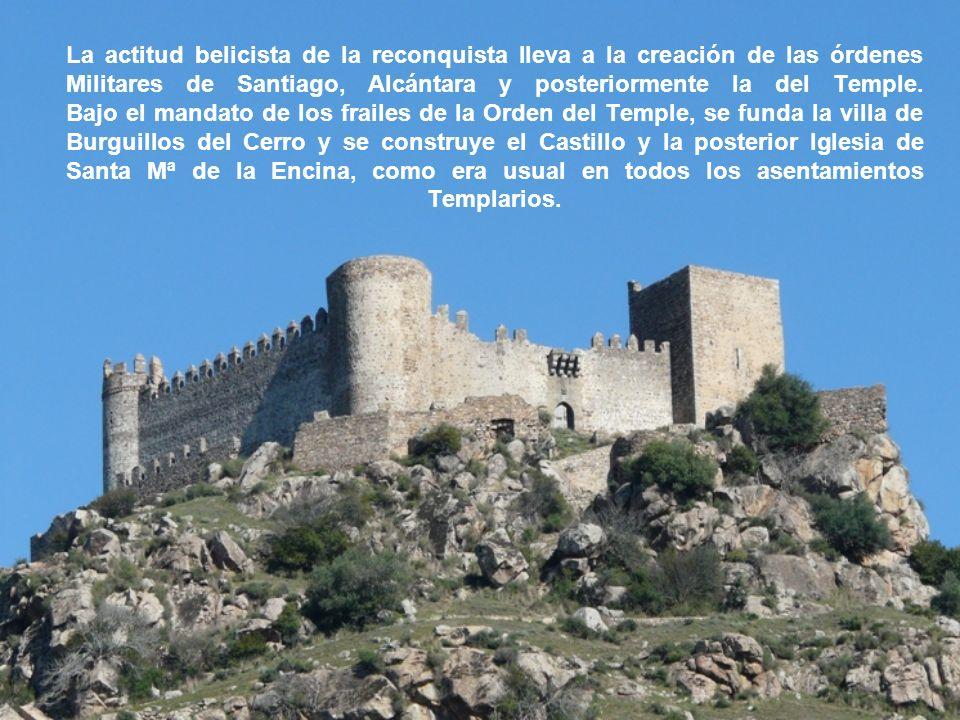 La actitud belicista de la reconquista lleva a la creación de las órdenes Militares de Santiago, Alcántara y posteriormente la del Temple. Bajo el man