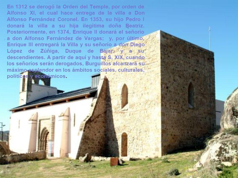 En 1312 se derogó la Orden del Temple, por orden de Alfonso XI, el cual hace entrega de la villa a Don Alfonso Fernández Coronel.