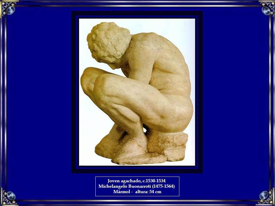 Joven agachado, c.1530-1534 Michelangelo Buonarroti (1475-1564) Mármol - altura: 54 cm