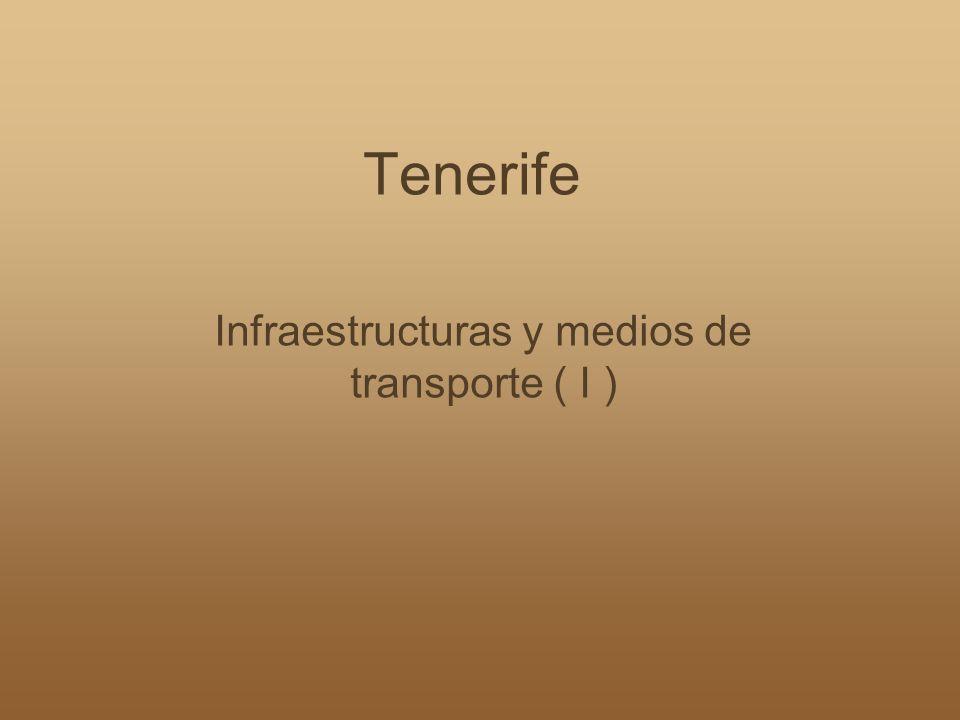 Tenerife Infraestructuras y medios de transporte ( I )