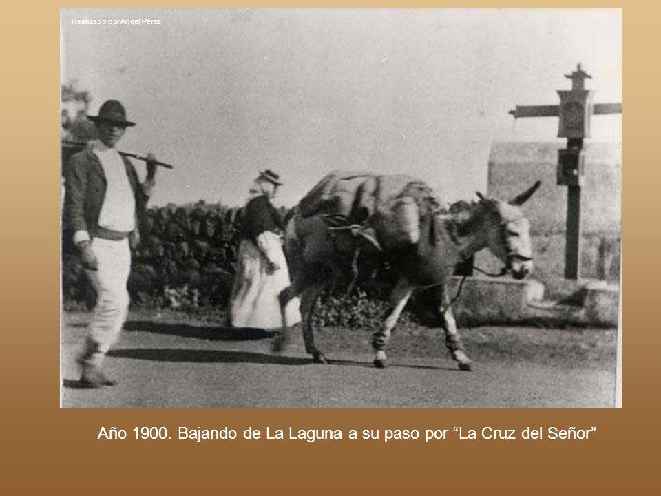 Año 1900. Bajando de La Laguna a su paso por La Cruz del Señor Realizado por Ángel Pérez