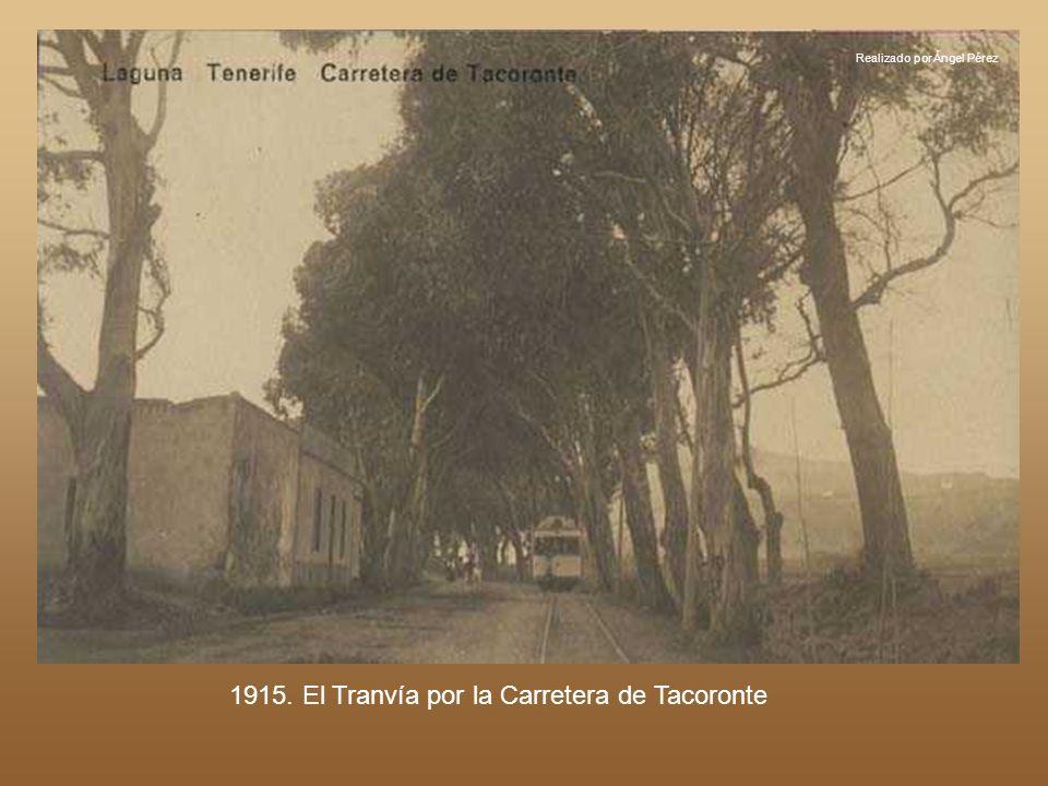 1915. El Tranvía por la Carretera de Tacoronte Realizado por Ángel Pérez
