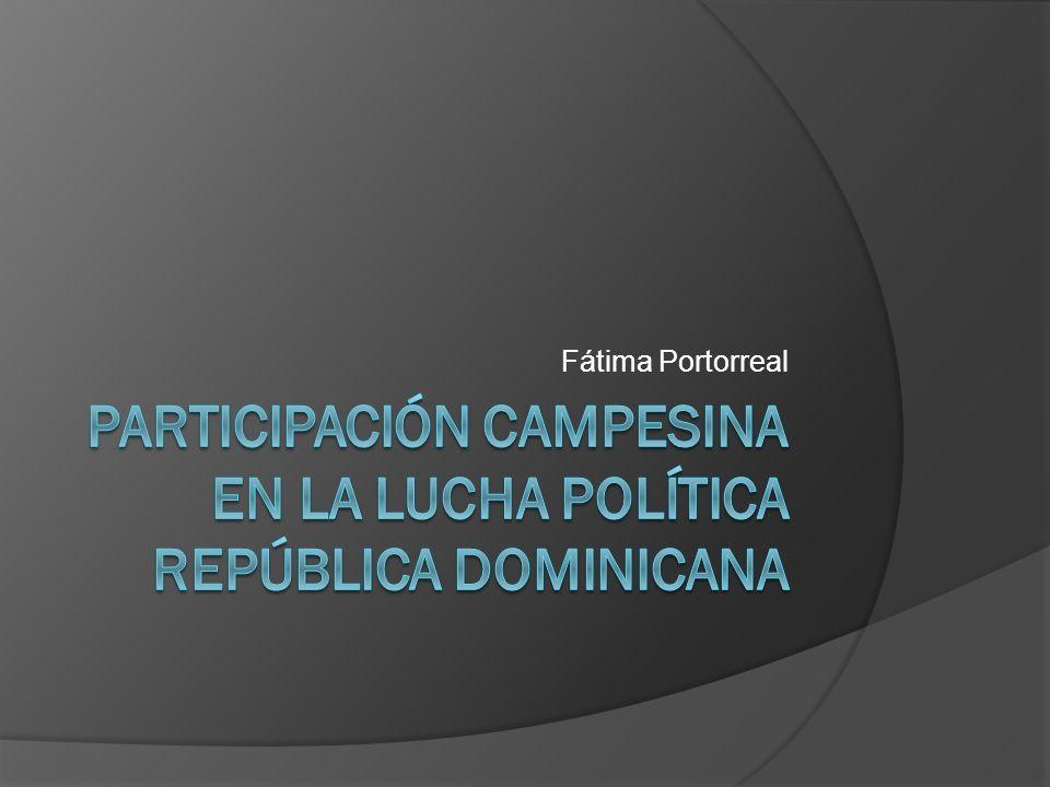 Participación campesina Durante todo el periodo de Trujillo el campesinado estuvo ausente de las iniciativas de rebelión.