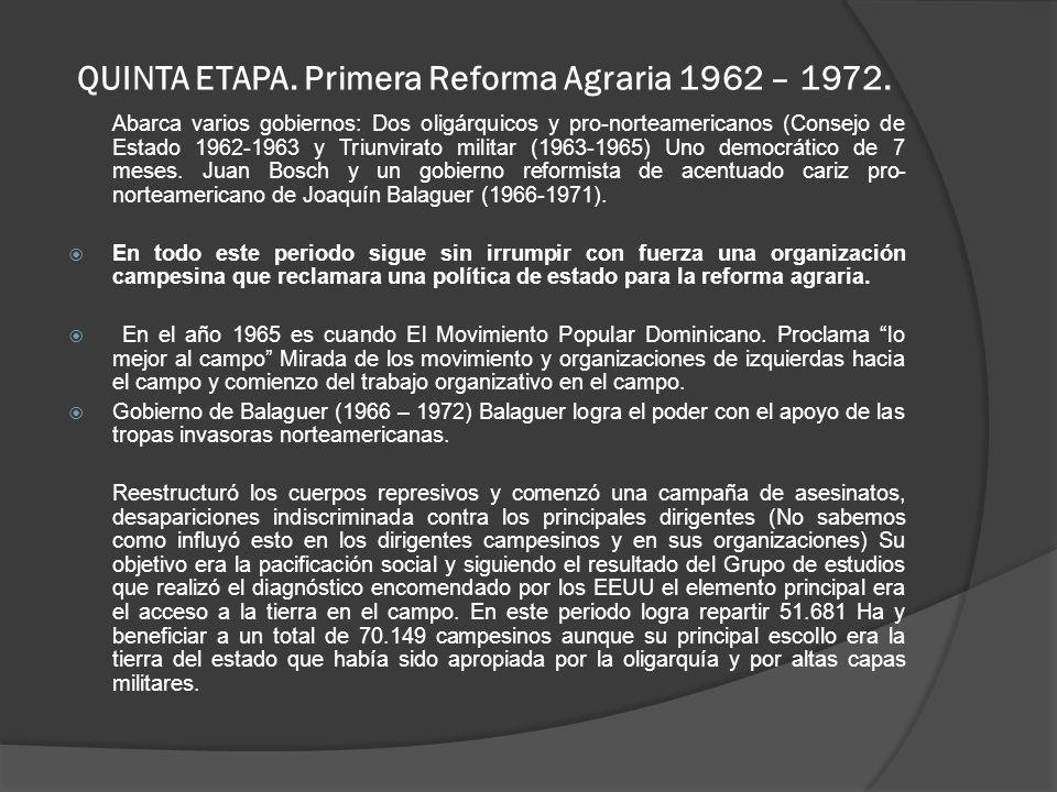 QUINTA ETAPA.Primera Reforma Agraria 1962 – 1972.