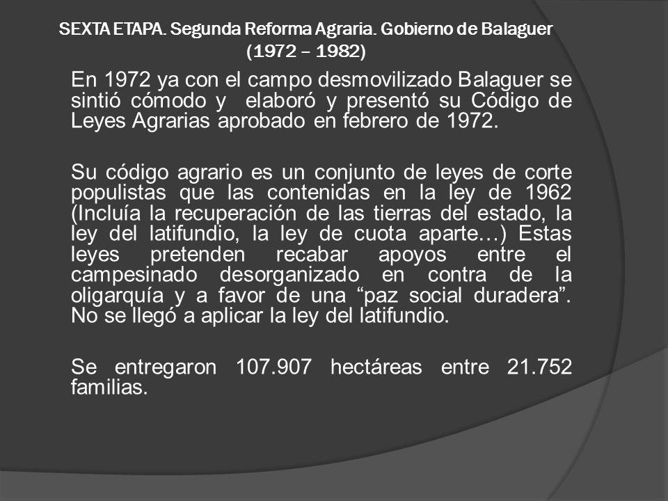 SEXTA ETAPA.Segunda Reforma Agraria.