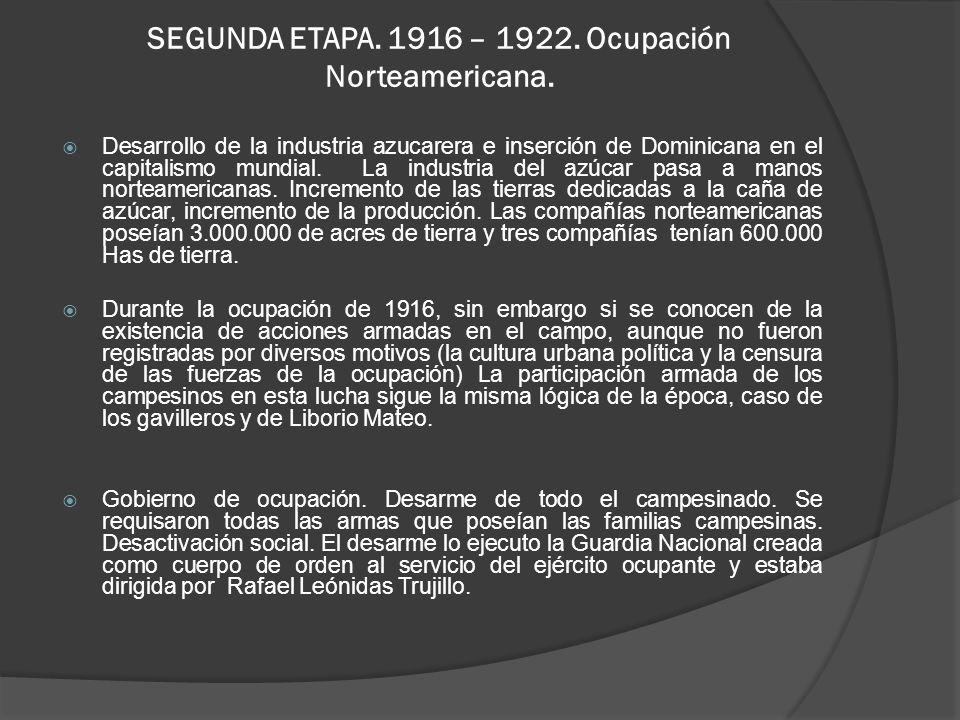 SEGUNDA ETAPA.1916 – 1922. Ocupación Norteamericana.