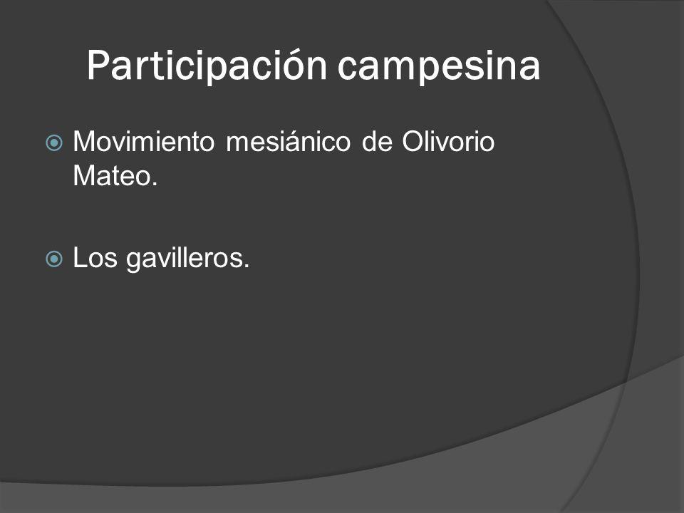 Participación campesina Movimiento mesiánico de Olivorio Mateo. Los gavilleros.