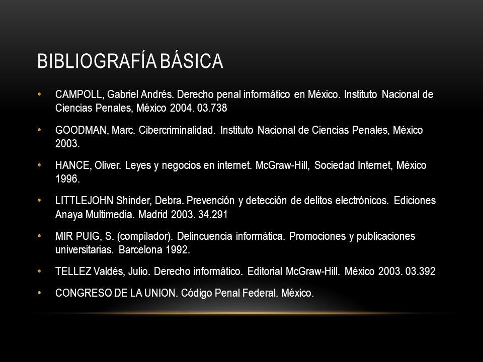 BIBLIOGRAFÍA BÁSICA CAMPOLL, Gabriel Andrés.Derecho penal informático en México.