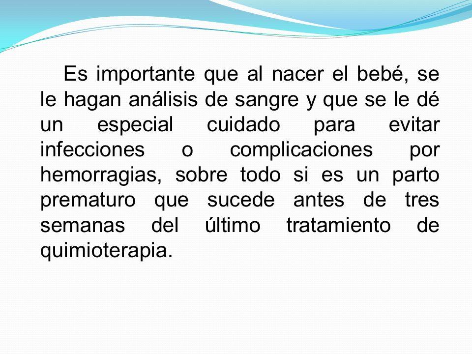 Es importante que al nacer el bebé, se le hagan análisis de sangre y que se le dé un especial cuidado para evitar infecciones o complicaciones por hem