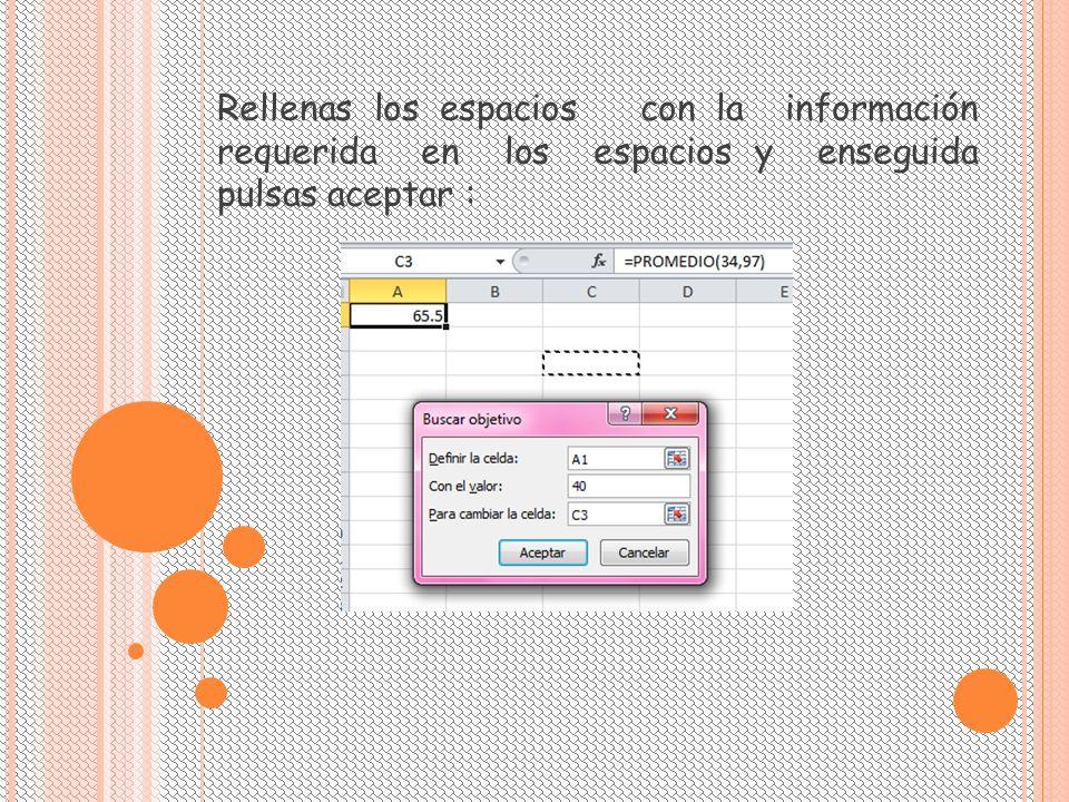 Rellenas los espacios con la información requerida en los espacios y enseguida pulsas aceptar :