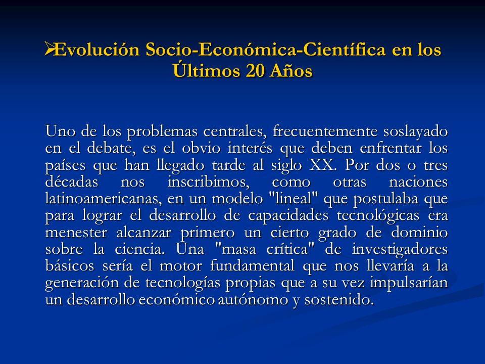 Evolución Socio-Económica-Científica en los Últimos 20 Años Evolución Socio-Económica-Científica en los Últimos 20 Años Uno de los problemas centrales