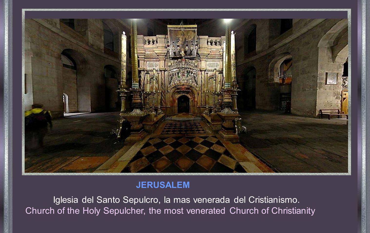 JERUSALEM Iglesia del Santo Sepulcro, la mas venerada del Cristianismo.
