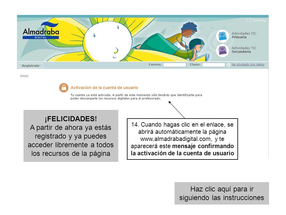 14. Cuando hagas clic en el enlace, se abrirá automáticamente la página www.almadrabadigital.com, y te aparecerá este mensaje confirmando la activació