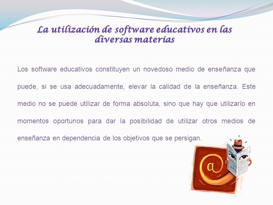 Los software educativos constituyen un novedoso medio de enseñanza que puede, si se usa adecuadamente, elevar la calidad de la enseñanza. Este medio n