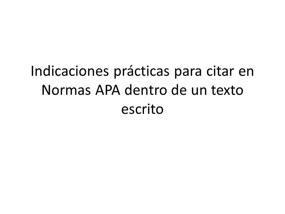 Indicaciones prácticas para citar en Normas APA dentro de un texto escrito