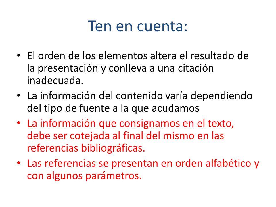 Ten en cuenta: El orden de los elementos altera el resultado de la presentación y conlleva a una citación inadecuada. La información del contenido var