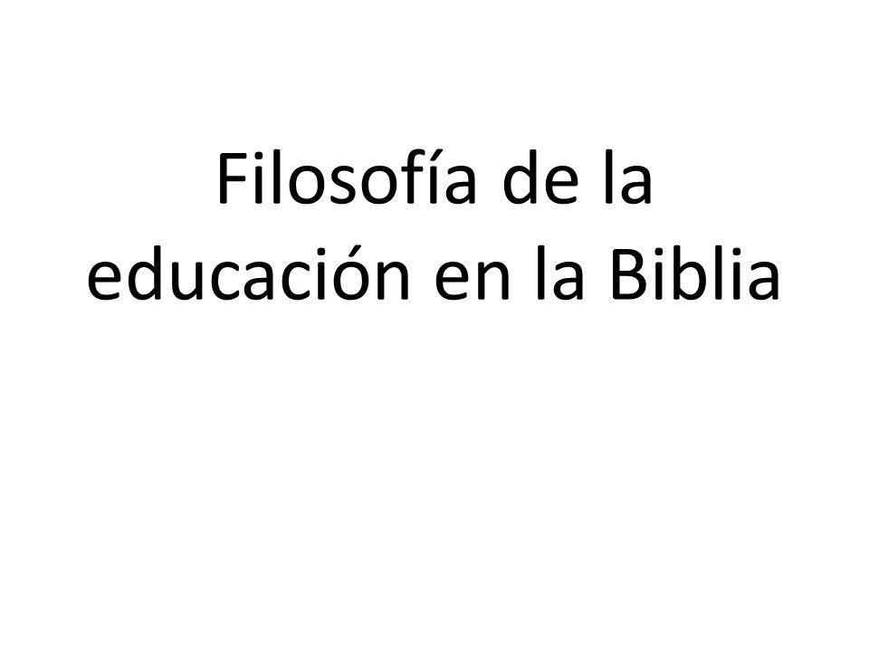Filosofía de la educación en la Biblia