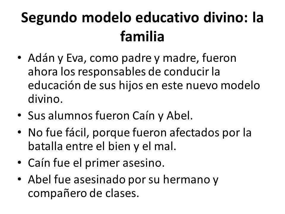 Segundo modelo educativo divino: la familia Adán y Eva, como padre y madre, fueron ahora los responsables de conducir la educación de sus hijos en est