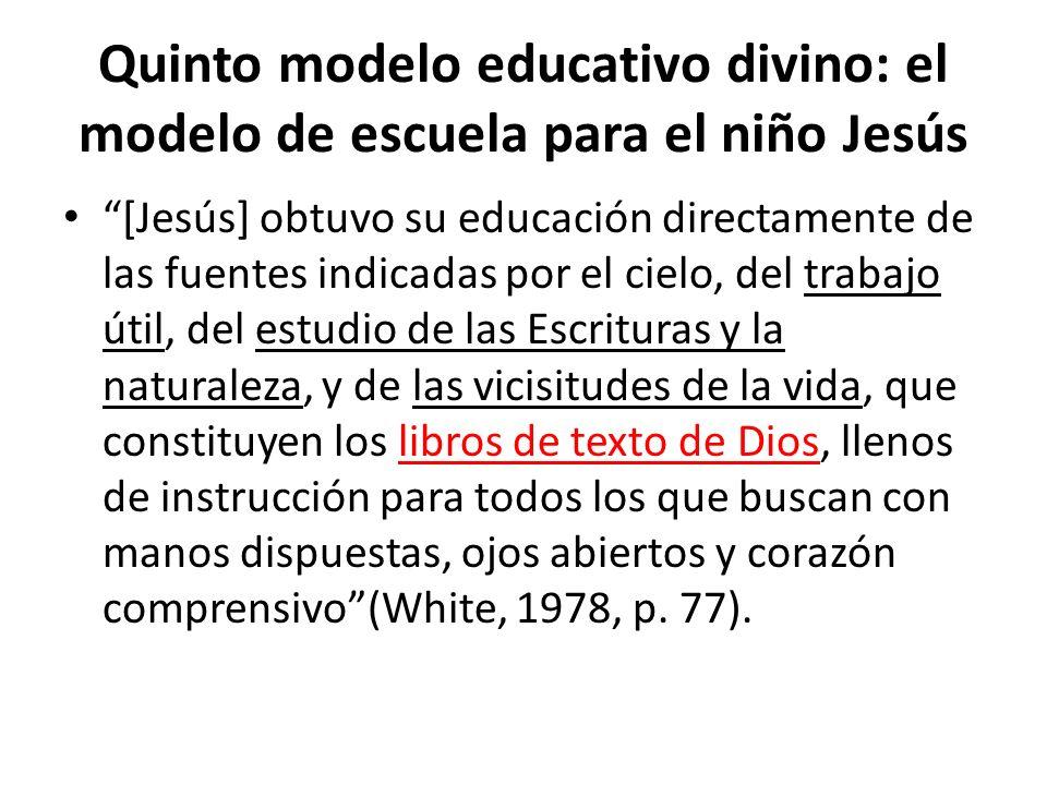 Quinto modelo educativo divino: el modelo de escuela para el niño Jesús [Jesús] obtuvo su educación directamente de las fuentes indicadas por el cielo