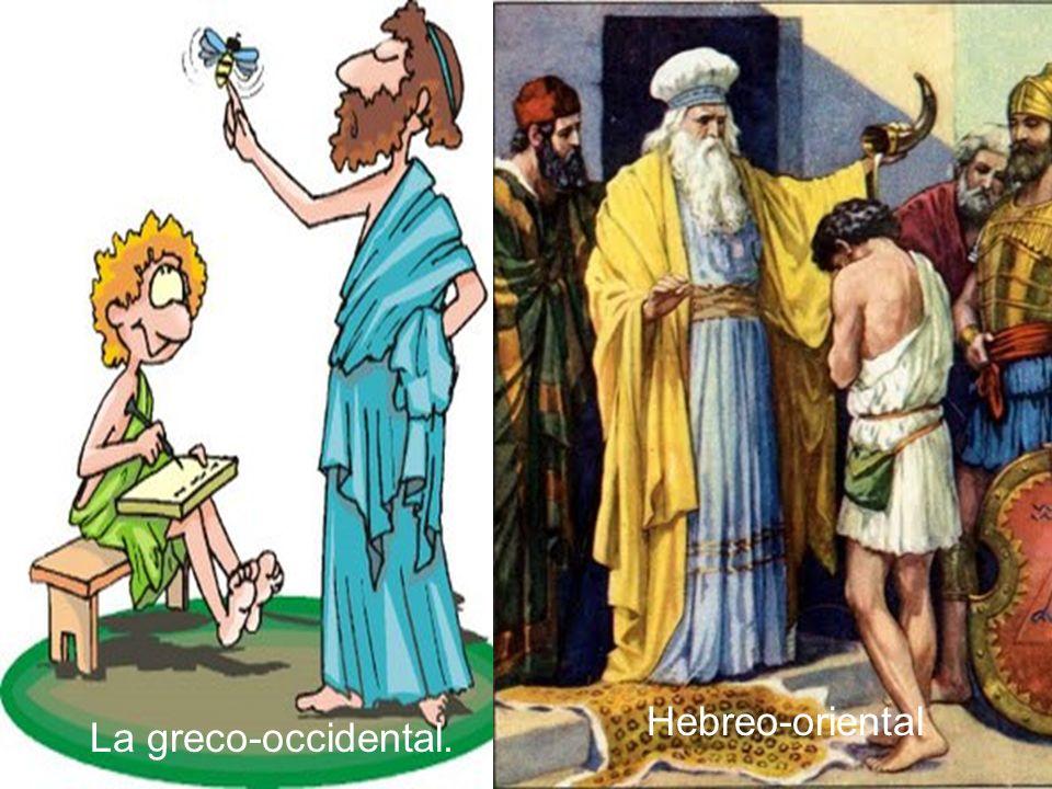 La greco-occidental. Hebreo-oriental