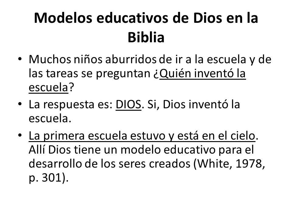 Modelos educativos de Dios en la Biblia Muchos niños aburridos de ir a la escuela y de las tareas se preguntan ¿Quién inventó la escuela? La respuesta
