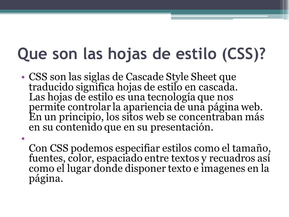 Que son las hojas de estilo (CSS).