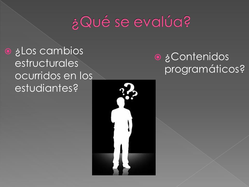 ¿Contenidos programáticos? ¿Los cambios estructurales ocurridos en los estudiantes?