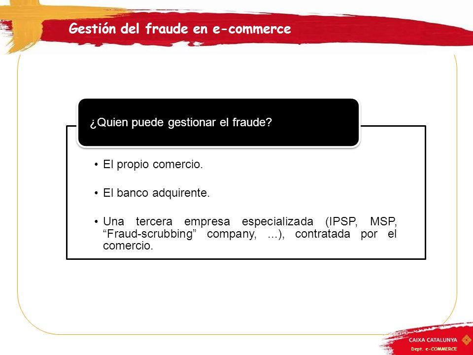 Dept.e-COMMERCE El propio comercio. El banco adquirente.
