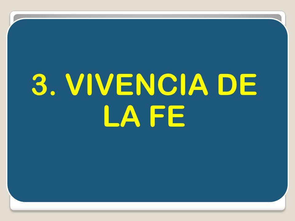 3. VIVENCIA DE LA FE