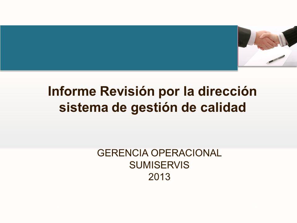 GERENCIA OPERACIONAL SUMISERVIS 2013 Your LogoYour own footer Informe Revisión por la dirección sistema de gestión de calidad