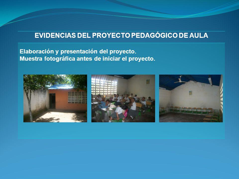 PROCESO DE EVALUACIÓN DEL PROYECTO PEDAGÓGICO DE AULA El proyecto de pintura en mural se evaluará a través de un seguimiento de control por el profeso