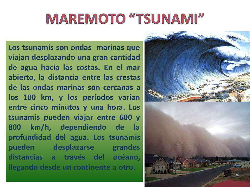 Los tsunamis son ondas marinas que viajan desplazando una gran cantidad de agua hacia las costas. En el mar abierto, la distancia entre las crestas de