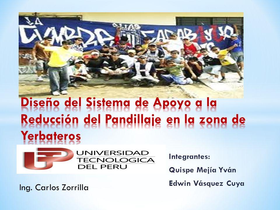 Integrantes: Quispe Mejía Yván Edwin Vásquez Cuya Ing. Carlos Zorrilla