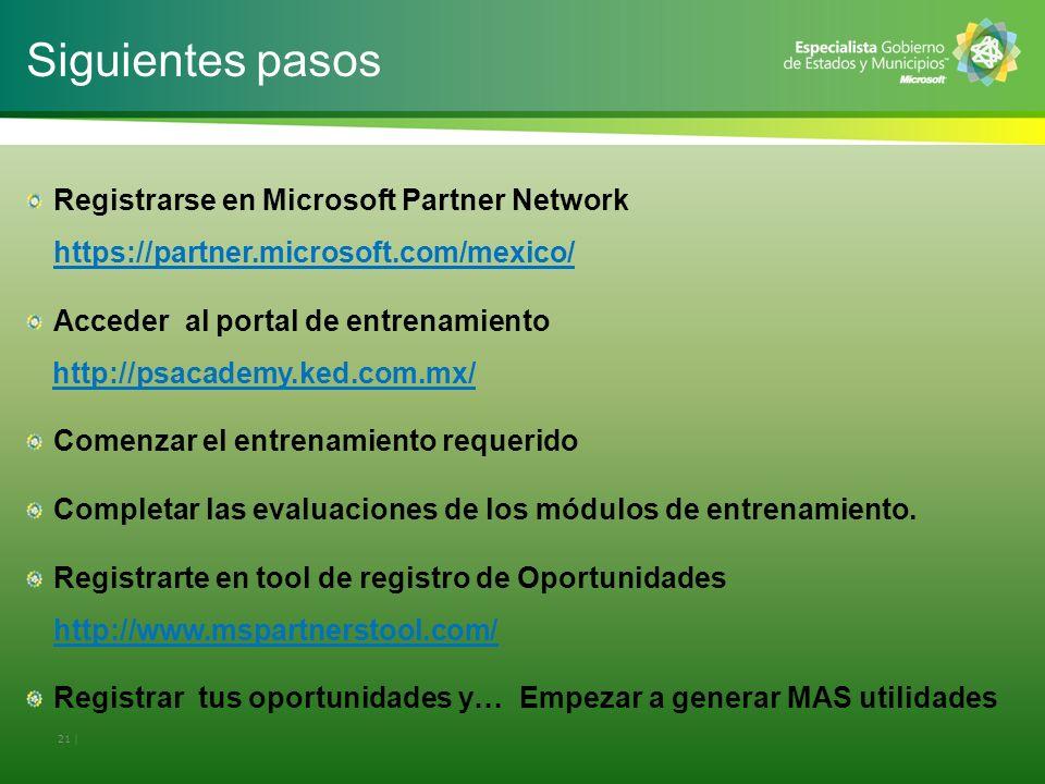 Siguientes pasos Registrarse en Microsoft Partner Network https://partner.microsoft.com/mexico/ Acceder al portal de entrenamiento http://psacademy.ked.com.mx/ Comenzar el entrenamiento requerido Completar las evaluaciones de los módulos de entrenamiento.