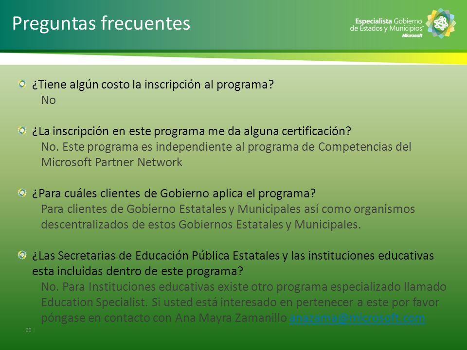 22 | Preguntas frecuentes ¿Tiene algún costo la inscripción al programa? No ¿La inscripción en este programa me da alguna certificación? No. Este prog
