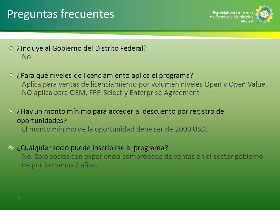 23 | Preguntas frecuentes ¿Incluye al Gobierno del Distrito Federal? No ¿Para qué niveles de licenciamiento aplica el programa? Aplica para ventas de