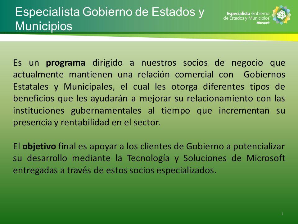 Especialista Gobierno de Estados y Municipios 3 Es un programa dirigido a nuestros socios de negocio que actualmente mantienen una relación comercial