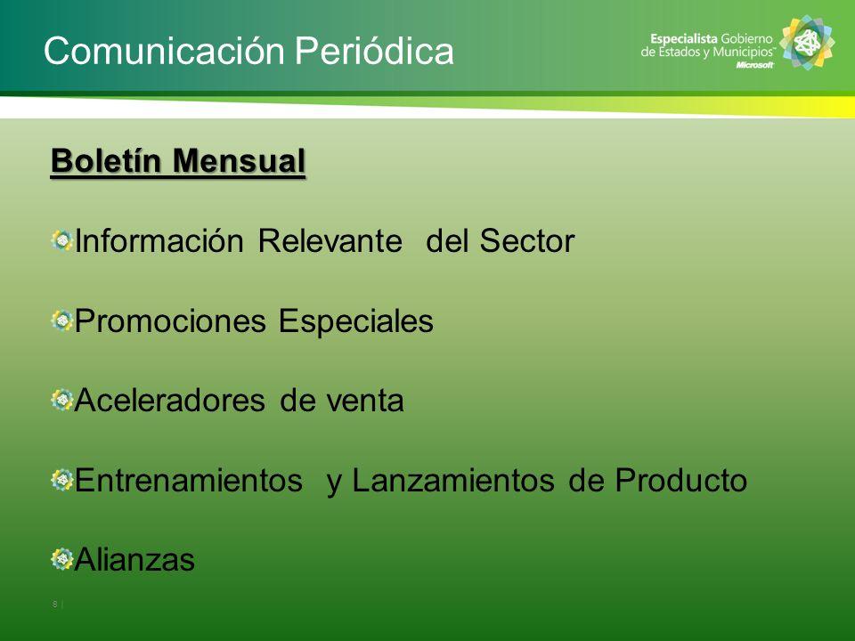 Comunicación Periódica 8   Boletín Mensual Información Relevante del Sector Promociones Especiales Aceleradores de venta Entrenamientos y Lanzamientos de Producto Alianzas