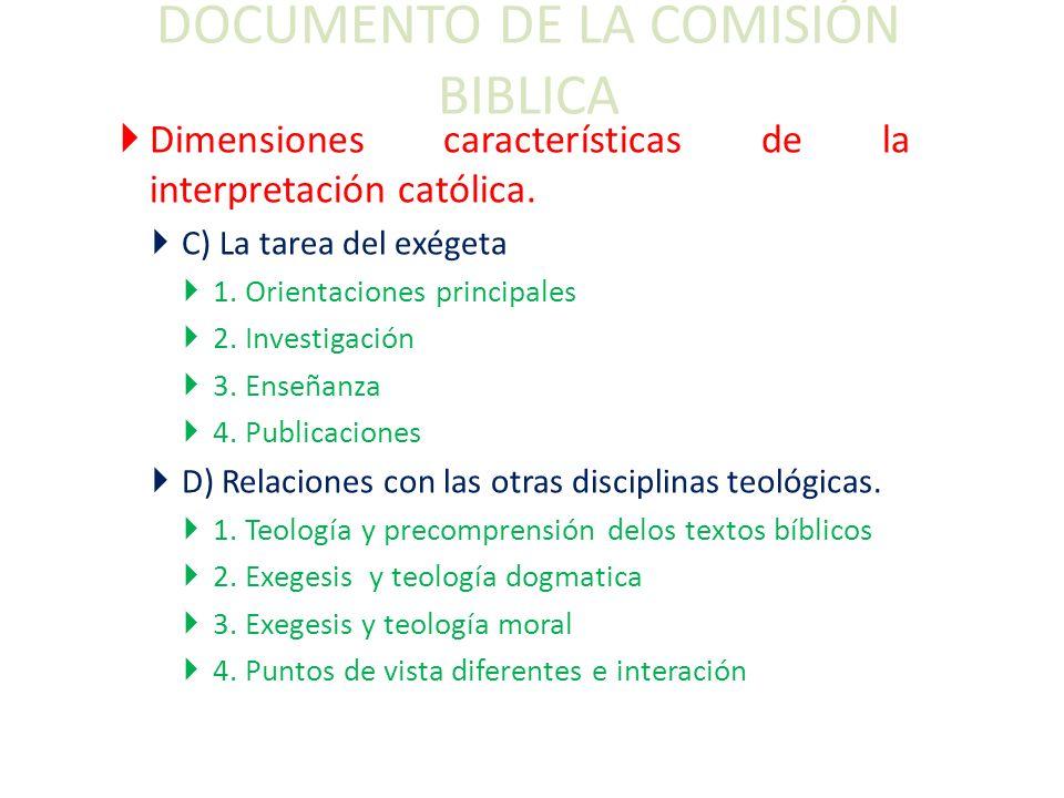 DOCUMENTO DE LA COMISIÓN BIBLICA Dimensiones características de la interpretación católica.