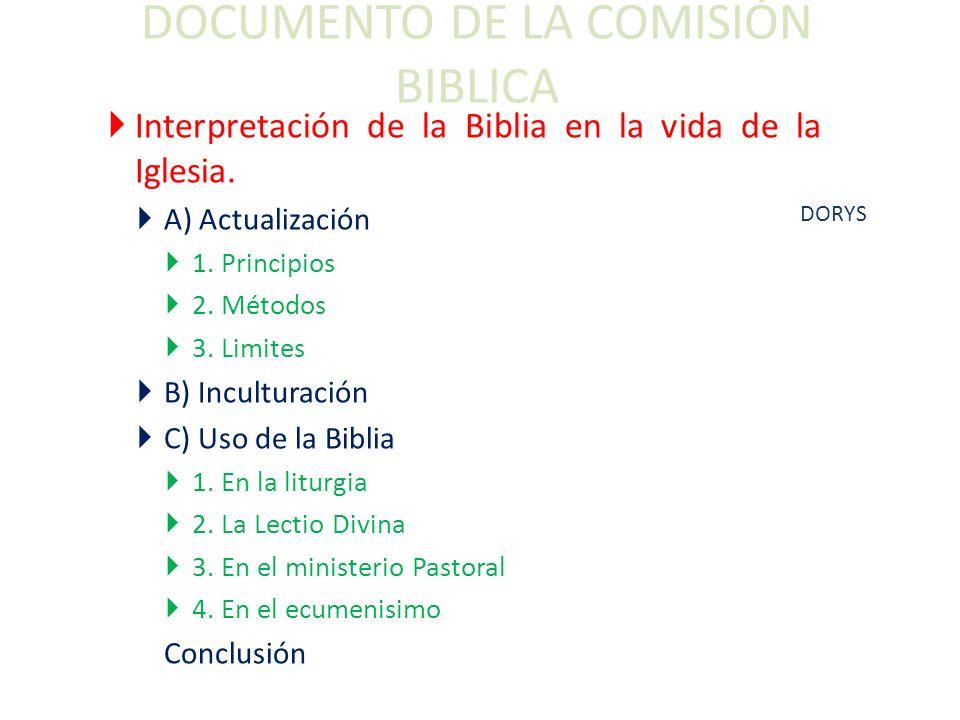 DOCUMENTO DE LA COMISIÓN BIBLICA Interpretación de la Biblia en la vida de la Iglesia. A) Actualización 1. Principios 2. Métodos 3. Limites B) Incultu