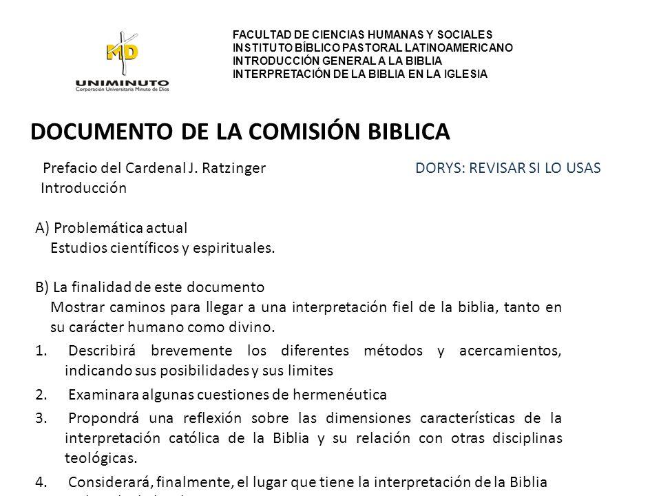 DOCUMENTO DE LA COMISIÓN BIBLICA Prefacio del Cardenal J. Ratzinger Introducción A) Problemática actual Estudios científicos y espirituales. B) La fin
