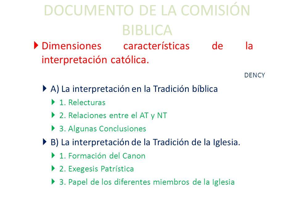 DOCUMENTO DE LA COMISIÓN BIBLICA Dimensiones características de la interpretación católica. A) La interpretación en la Tradición bíblica 1. Relecturas