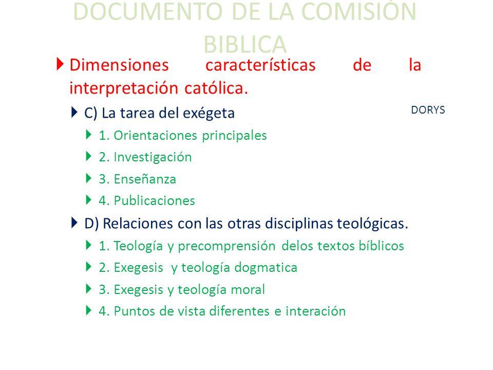 DOCUMENTO DE LA COMISIÓN BIBLICA Dimensiones características de la interpretación católica. C) La tarea del exégeta 1. Orientaciones principales 2. In