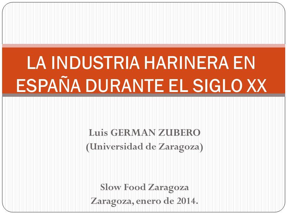 Luis GERMAN ZUBERO (Universidad de Zaragoza) Slow Food Zaragoza Zaragoza, enero de 2014.